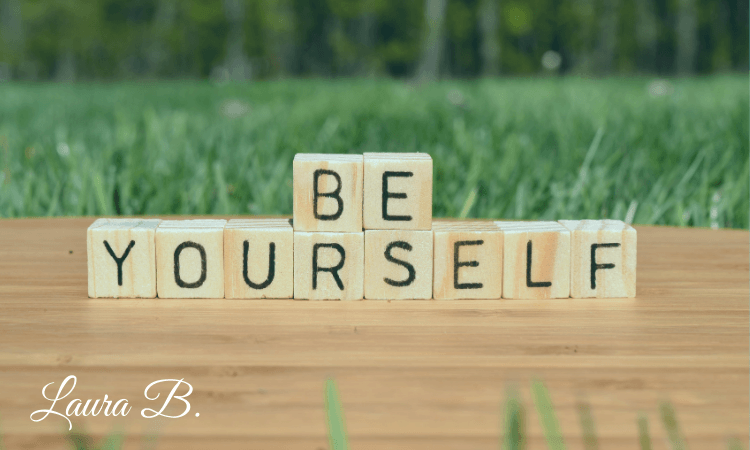 Be yourself, blog thumbnail on Laura Buckley Coaching and Consulting