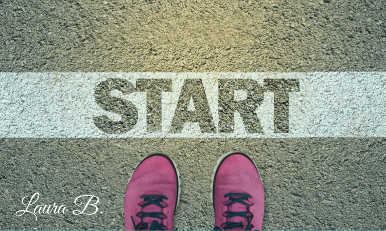 The first time is always the hardest. Just get started. Life coaching, Laura Buckley MS, RD